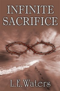 Infinite Sacrifice - L.E. Waters